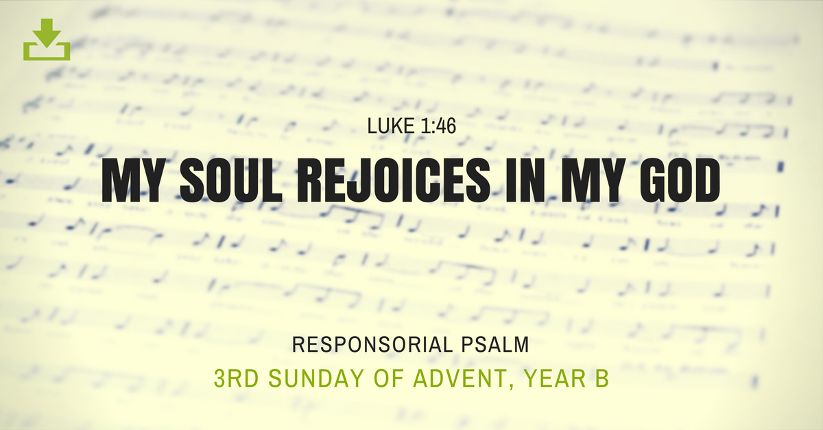responsorial psalm - cjm music - luke 1:46 - my soul rejoices in my God - 3rd sunday of advent - year b