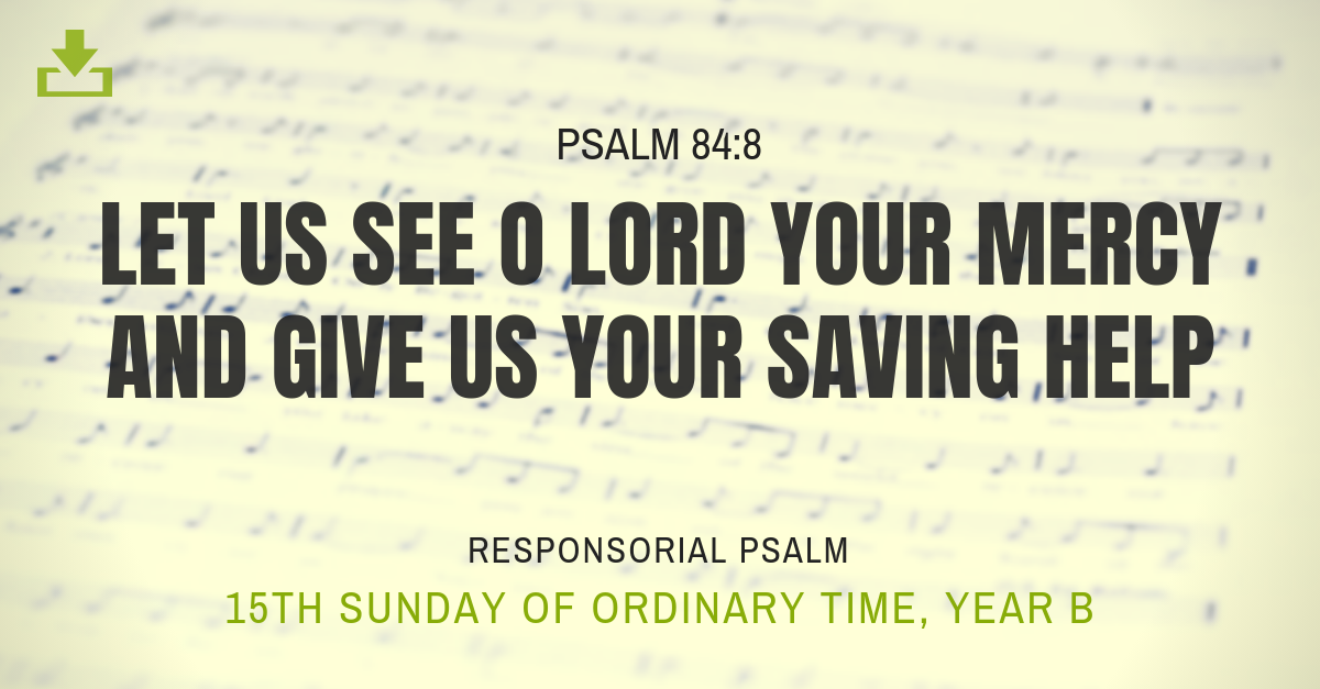 15th sunday ot Responsorial Psalm ot Year B let us see o lord your mercy and give us your saving help