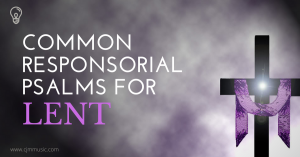 common responsorial psalms for lent - cjm music