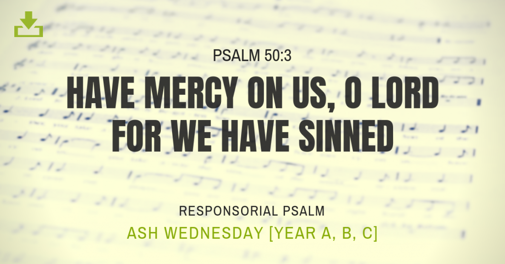 Responsorial Psalm Year Ash Wednesday