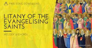 litany of the evangelising saints - cjm music - melody & chords - song download