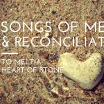 10 Songs of Mercy and Reconciliation to Melt a Heart of Stone