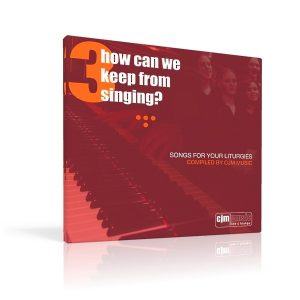 how-can-we-keep-from-singing-vol-3-