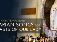 8 Contemporary Marian songs for the feasts of Our Lady