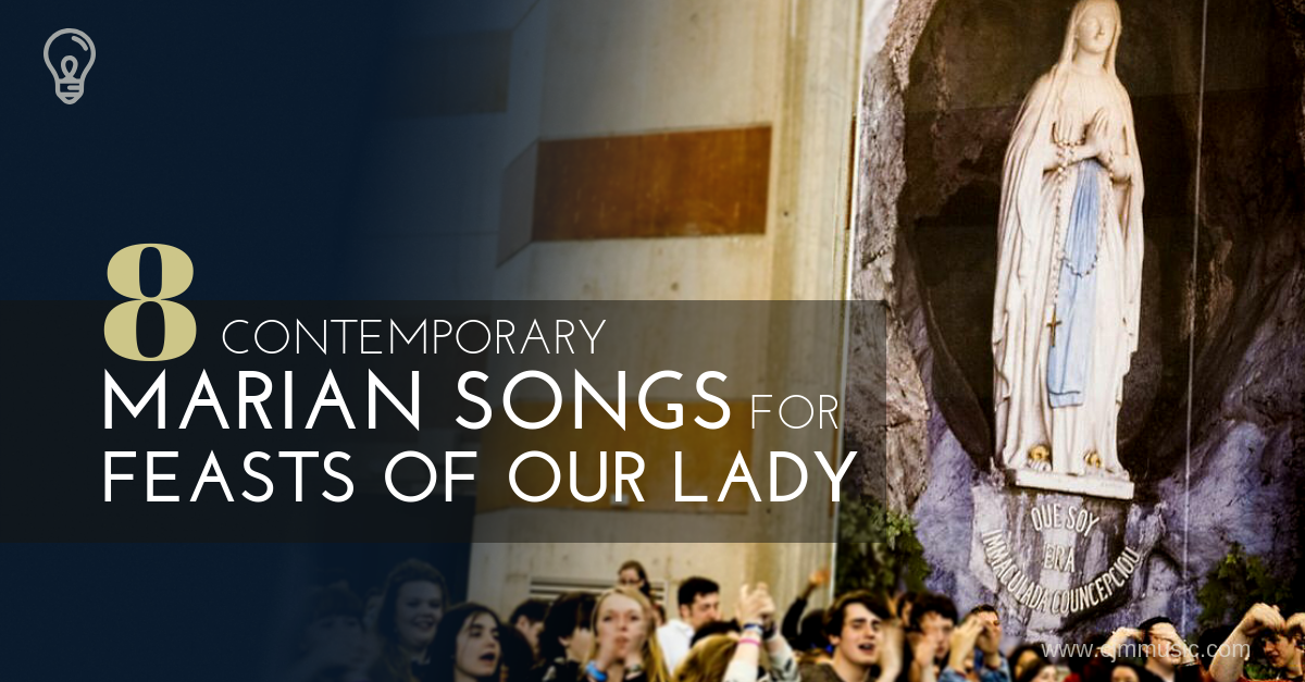 8 contemporary marian songs feasts of our lady cjm music