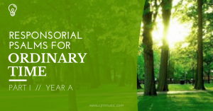 responsorial psalms for ordinary time year A part 1