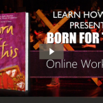 Learn how to Present Born for This with our Online Workshop