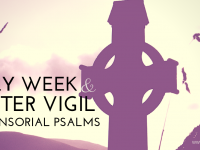 Responsorial Psalms for Holy Week and the Easter Triduum