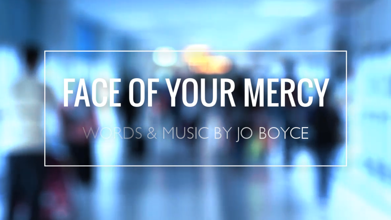 face of your mercy - jo boyce - boyce & stanley - cjm music