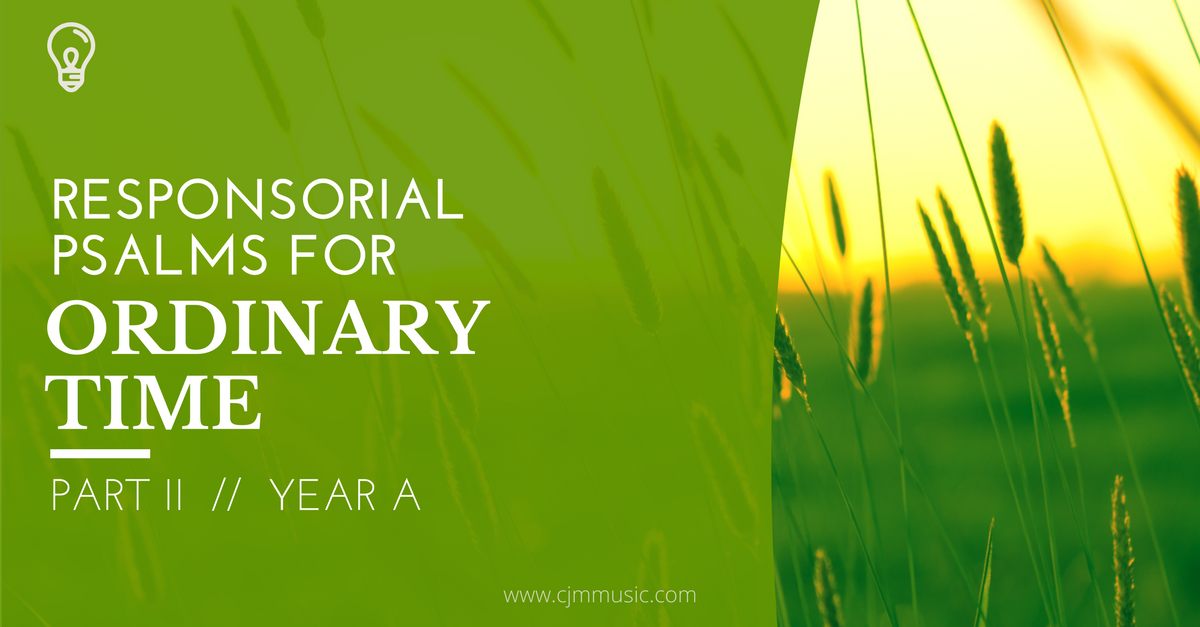 responsorial psalms for ordinary time year a - cjm music
