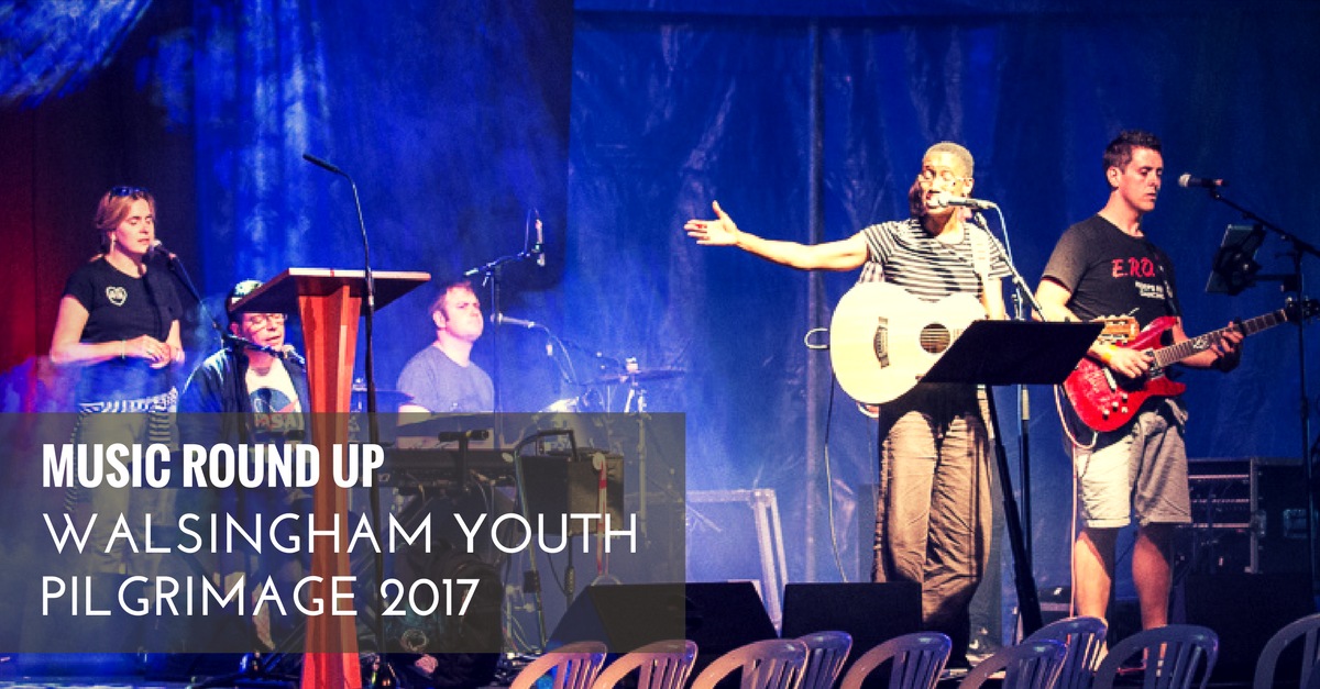 cjm music - jo boyce - music round up - walsingham youth pilgrimage 2017