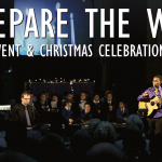 Prepare the Way Advent & Christmas Concerts 2017