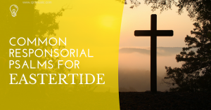 Common responsorial psalms for eastertide - CJM MUSIC