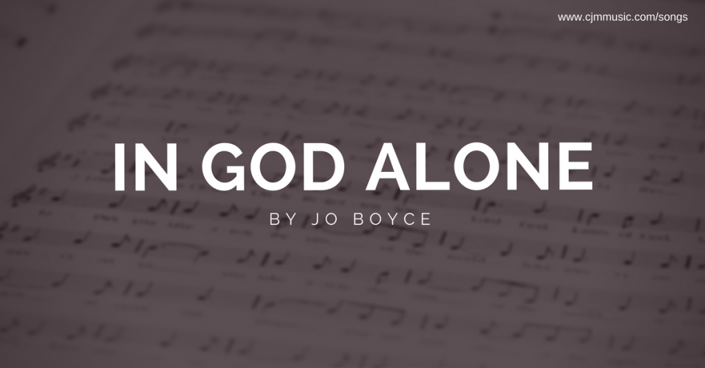 in god alone jo boyce cjm music