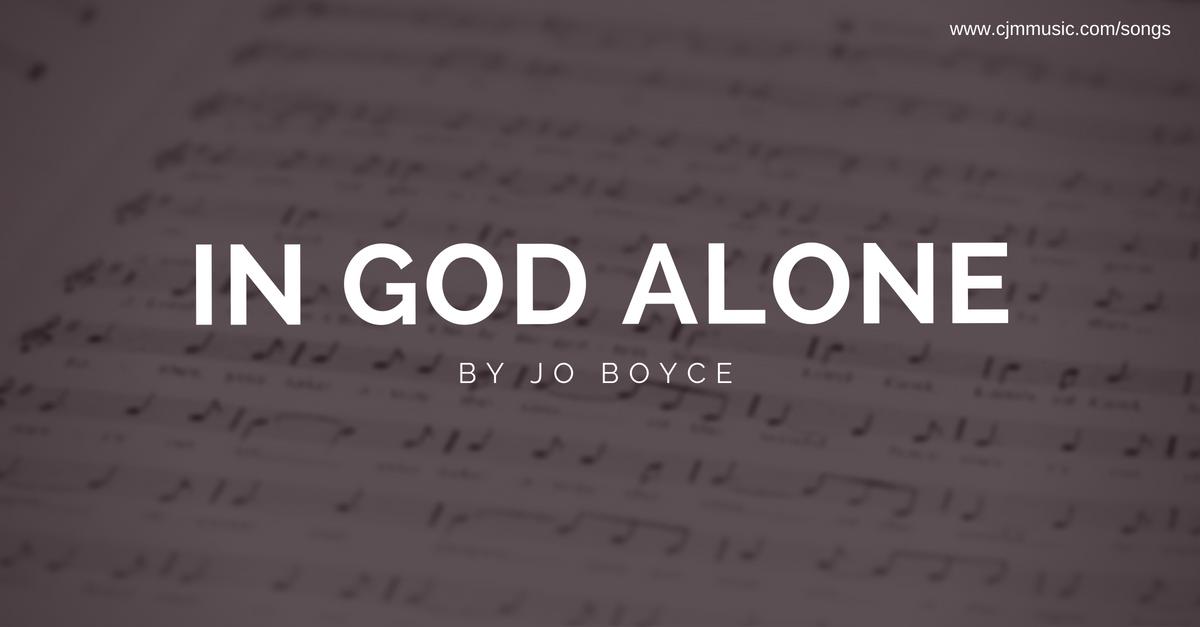 in god alone jo boyce cjm music
