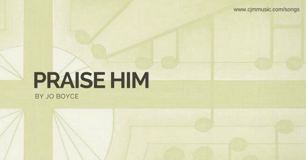 praise him cjm music