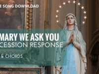 With Mary We Ask You ~ Intercession Response [FREE DOWNLOAD]