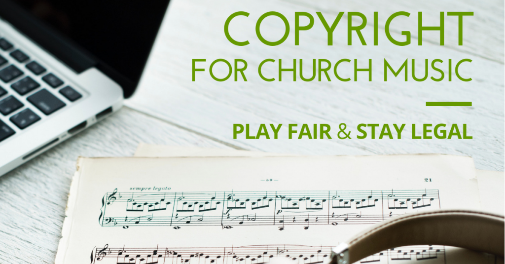 copyright for church music stay legal play fair