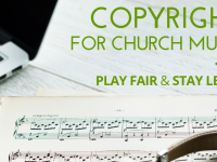 Copyright for Church Music: Play Fair and Stay Legal