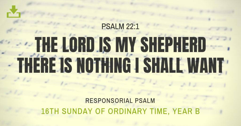 16th sunday ot Responsorial Psalm Year B ot the lord is my shepherd there is nothing i shall want