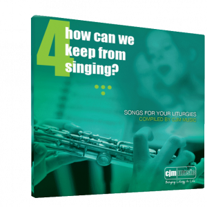 How Can We Keep From Singing? Vol. 4
