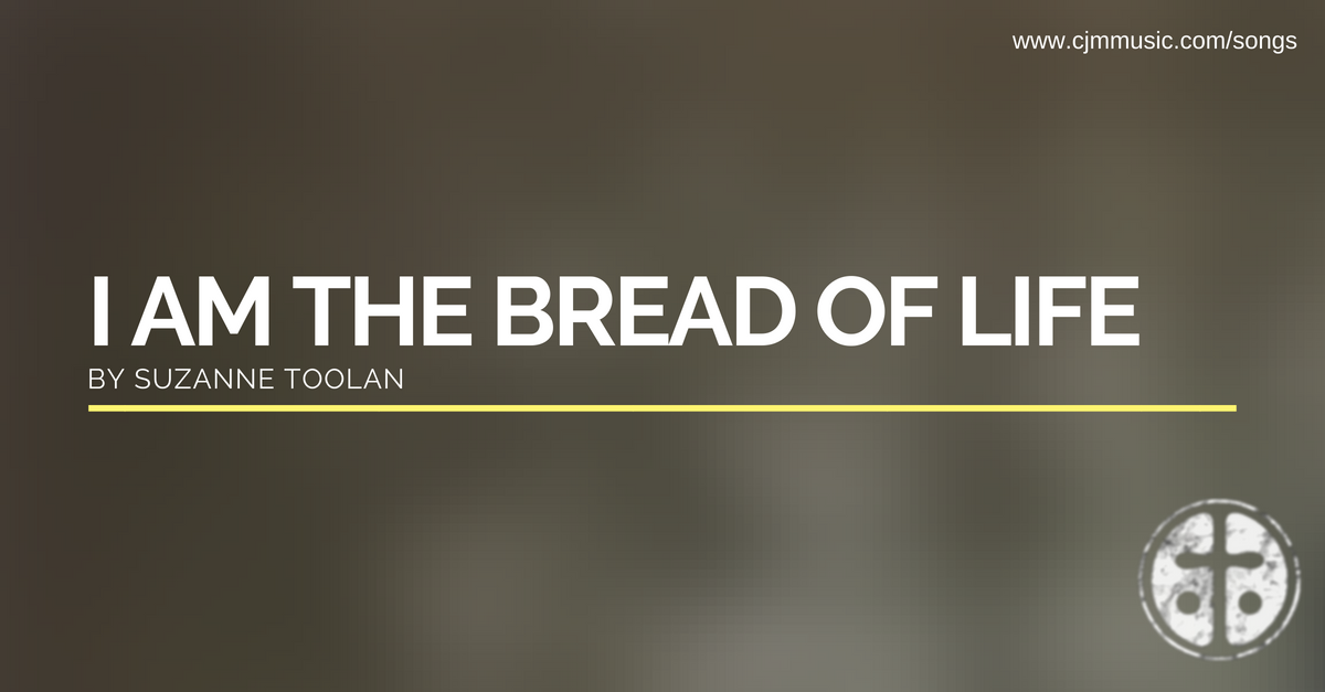 i am the bread of life - cjm music - age to age II the journey continues - boyce & stanley