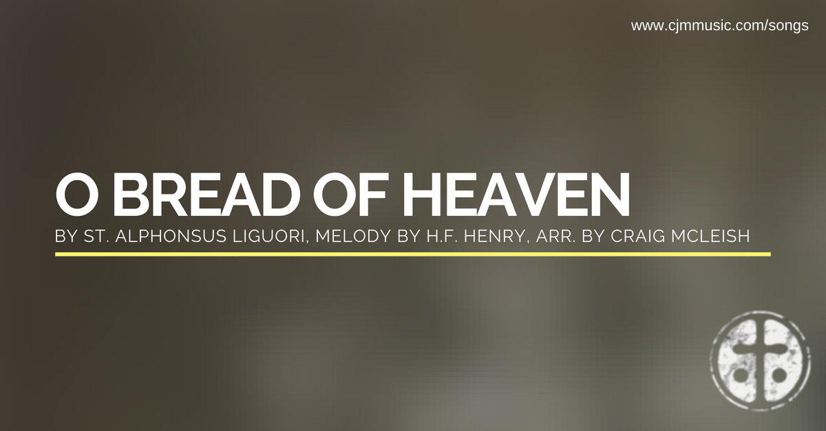 o bread of heaven cjm music age to age