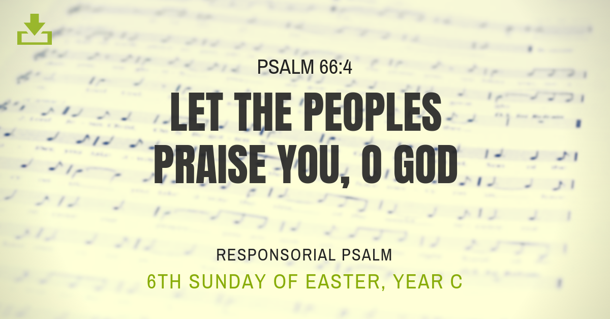 Responsorial Psalm Year C 6th easter sunday