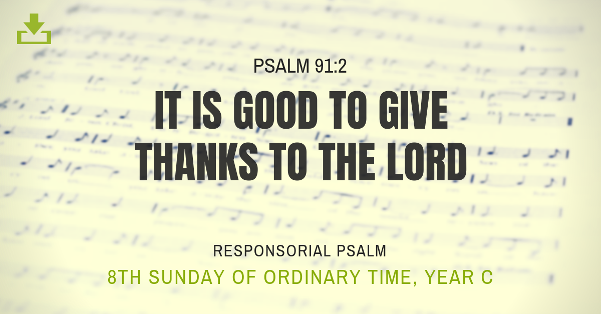 Responsorial Psalm Year C OT 8th sunday