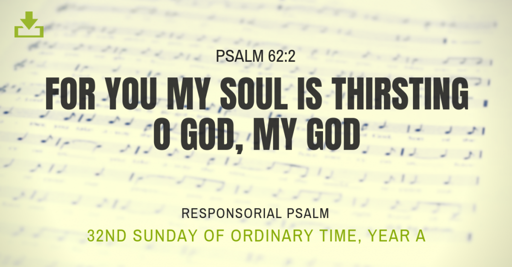 Responsorial Psalm Year A OT 32nd Sunday