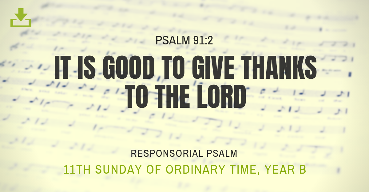 Responsorial Psalm Year B OT 11th Sunday