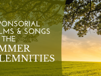 Responsorial Psalms and Songs for the Summer Solemnities