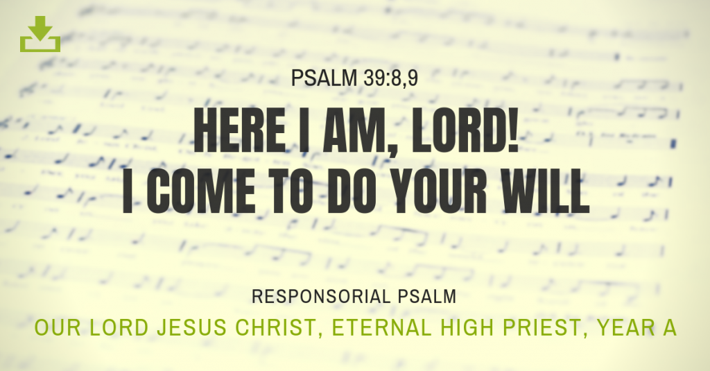 our lord jesus christ eternal high priest responsorial psalm year a
