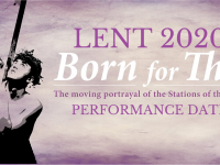 Born For This Lent 2020 Performance Dates