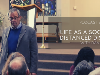 008 Life as a Socially Distanced Disciple ~ In conversation with  David Wells [Podcast]