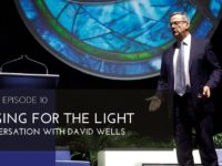 010 Longing for the Light ~ with David Wells [Podcast]